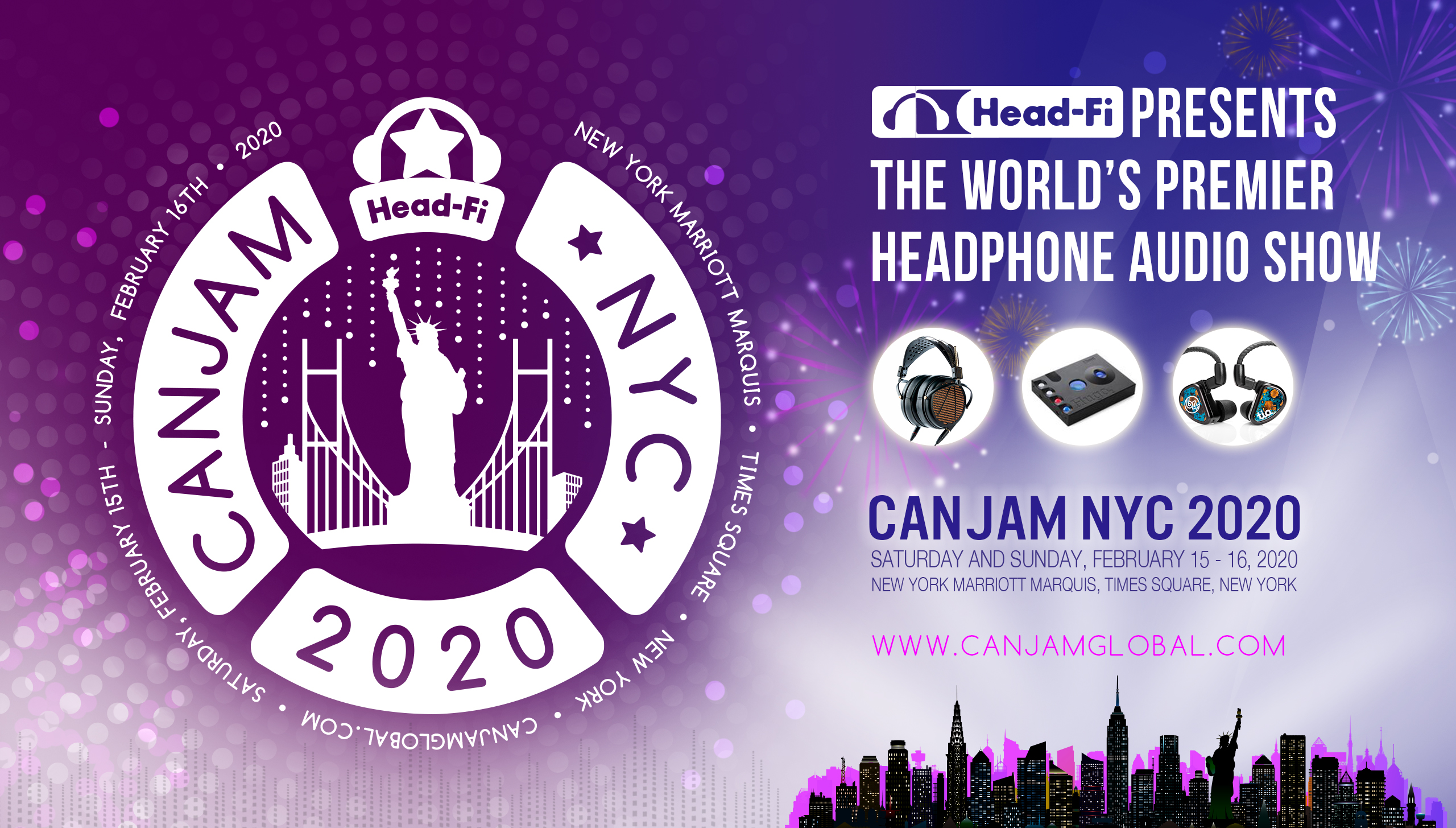 Head-Fi presents the World's Headphone Audio Show: CanJam NYC 2020 / in the heart of iconic Times Square at the New York Marriott Marquis / Saturday, February 15 10am-6pm & Sunday, February 16 10am-5pm